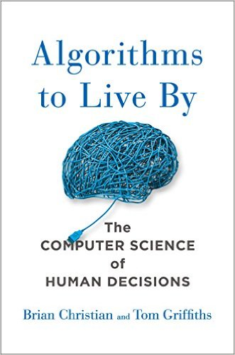 Book cover for Algorithms to Live By - The Computer Science of Human Decisions