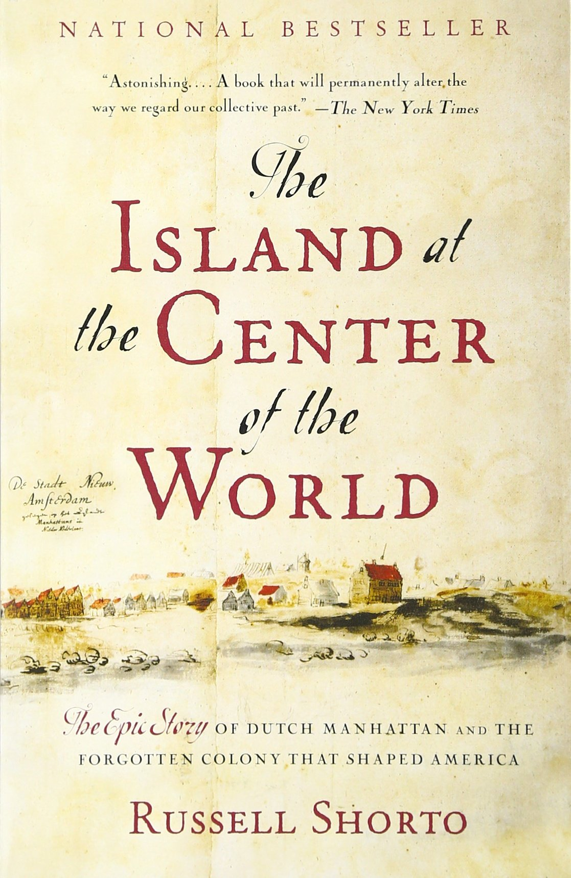 Book cover for The Island at the Center of the World: The Epic Story of Dutch Manhattan and the Forgotten Colony That Shaped America