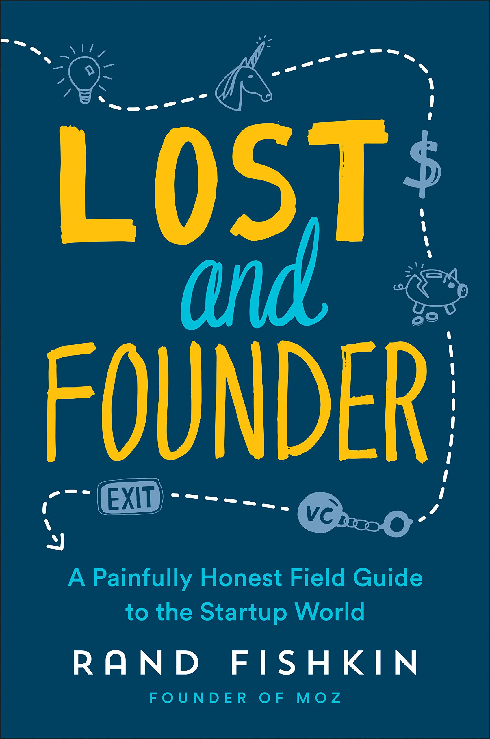 Book cover for Lost and Founder: A Painfully Honest Field Guide to the Startup World