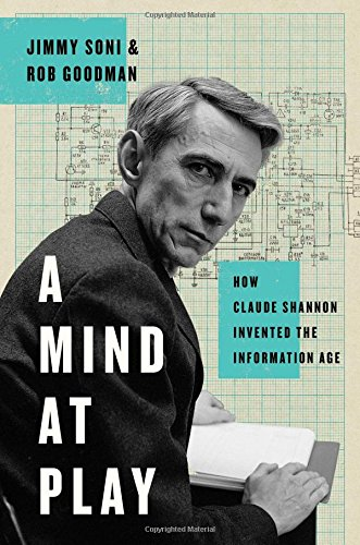 Book cover for A Mind at Play: How Claude Shannon Invented the Information Age