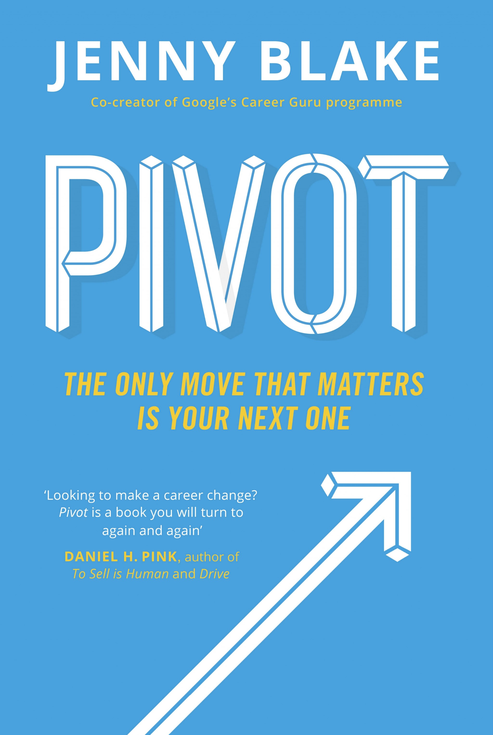 Book cover for Pivot - The Only Move That Matters Is Your Next One
