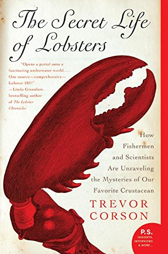 Book cover for The Secret Life of Lobsters: How Fishermen and Scientists Are Unraveling the Mysteries of Our Favorite Crustacean