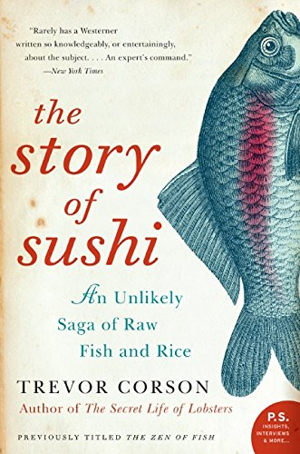 Book cover for The Story of Sushi: An Unlikely Saga of Raw Fish and Rice