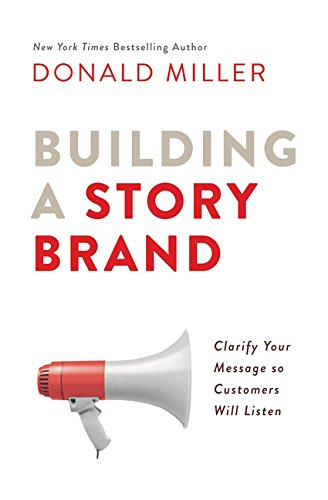 Book cover for Building a StoryBrand: Clarify Your Message So Customers Will Listen